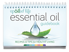 Get the Spoiled Life Essential Oil Guidebook